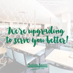 [Madam Kwan's] We are currently upgrading and our doors will be reopening soon.