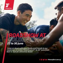 [Fitness First] FITNESS DEALS: Head on down to our roadshow at Golden Shoe from 27 - 30 June and enjoy exclusive deals!
