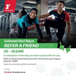 [Fitness First] HARI RAYA SPECIAL: Get more than a fitness companion when you refer a friend from 20 - 30 June and receive