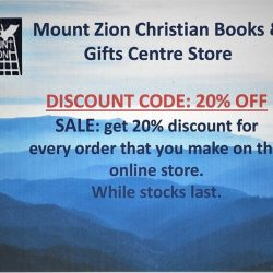"[MOUNT ZION CHRISTIAN BOOKS & GIFTS CENTRE] SALE NOW ON: Get 20% discount off your online purchases by using this code ""20% OFF"" on checkout."