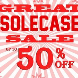 [SOLECASE] Head down to all Solecase shops and check out the amazing promotions!
