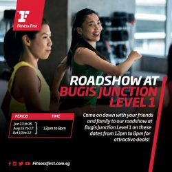 [Fitness First] BUGIS ROADSHOW: Don't miss out on the attractive deals over at our roadshow at Bugis Junction Level 1.