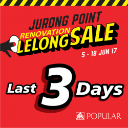 [POPULAR Bookstore] LAST 3 DAYS of the Renovation Lelong Sale at POPULAR Jurong Point!