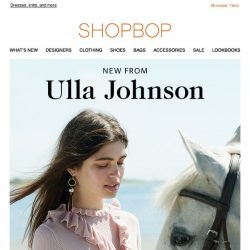 [Shopbop] We're falling for the latest from Ulla Johnson