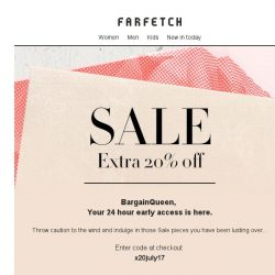 [Farfetch] Extra 20% off Sale | 24-hour early access