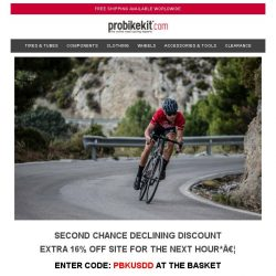 [probikekit] Second Chance Declining Discount - Extra 16% off Site! [ONE HOUR ONLY]
