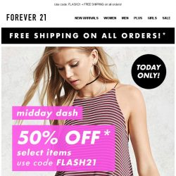 [FOREVER 21] FLASH SALE: 50% off today only!