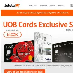 [Jetstar] Hurry, last 2 days! Exclusive all-in sale fares to Osaka, Melbourne and more with UOB cards.