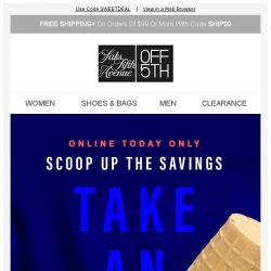 [Saks OFF 5th] 🍦A Sweet Treat: EXTRA 20% OFF