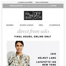 [Saks OFF 5th] Your code for up to 85% OFF Direct from Saks styles...