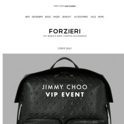 [Forzieri] Jimmy Choo // 3 days only VIP EVENT