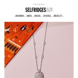 [Selfridges & Co] Our finest jewellery and watches are now available for UK delivery