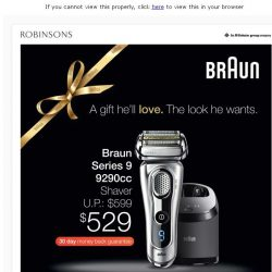 [Robinsons]  Exclusive deals from Braun at Robinsons. A gift he'll love. The look he wants.