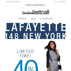 [Last Call] The LATEST from LAFAYETTE extra 40% off >> don't you LOVE it?