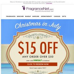 [FragranceNet] It's Christmas in July! Enjoy $15 OFF!