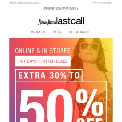 [Last Call] Hot days/hotter deals >> extra 30%–50% off summer styles