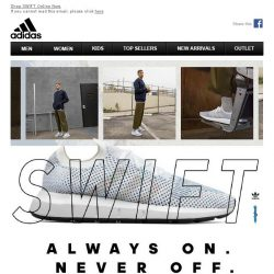 [Adidas] SWIFT: Always On. Never Off.