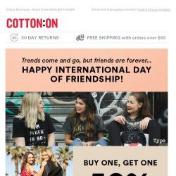[Cotton On] Friends With Benefits… Buy One, Get One 50% Off!