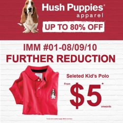 [Hush Puppies Singapore] Further Reduction Sale only at IMM!