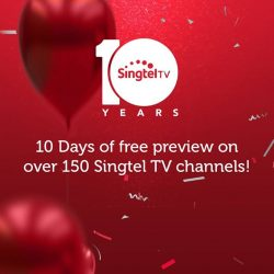 [Singtel] Celebrate our 10th Anniversary with 10 days of free preview on over 150 Singtel TV channels!
