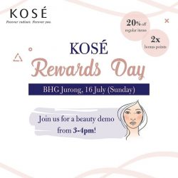 [BHG Singapore] Come on down to the KOSÉ counter at BHG Jurong, 16 July to enjoy special Members Rewards Day deals!