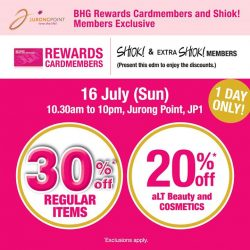 [BHG Singapore] Exclusively at BHG Jurong for all BHG Rewards & Jurong Point Shiok!