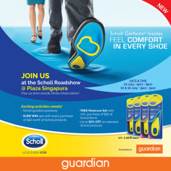 [Guardian] Come and join us at the Scholl roadshow happening this weekend from 14th - 16 July and enjoy attractive promotions!