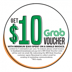 [Newstead Technologies] Shop with us with a minimum $300 spend on a single receipt and get $10 Grab voucher!