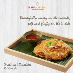 [Siam Kitchen] Our new menu welcomes the introduction of Omelettes into our offering, with all-time favourites such as Crab Meat Omelette