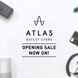 [BOSE] The much anticipated Atlas Outlet Store opening sale is now on!