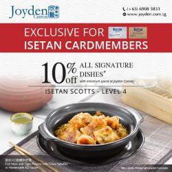 [Isetan] Exclusive Promotion for Isetan Cardmembers at Joyden Canton @ Orchard who brings together a delightfully and thoughtfully curated menu of the
