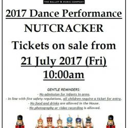 [The Ballet & Music Company] Tickets for Nutcracker Dance Performance will be on sale from 21st July 2017 (Friday) at 10:00am.