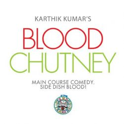 [SISTIC Singapore] Tickets for Evam presents Blood Chutney by Karthik Kumar  goes on sale on 21 July.
