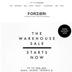 [Forzieri] The Warehouse Sale begins Now