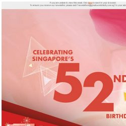 [Great World City]  Celebrating Singapore's 52nd Birthday at Great World City (3 - 13 August 2017)