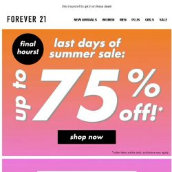[FOREVER 21] FINAL CALL! Up to 75% off!
