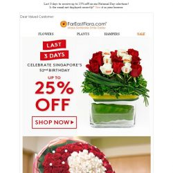 [FarEastFlora] Last 3 days to receive up to 25% off on our National Day selections!