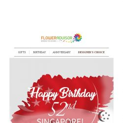 [Floweradvisor] Happy 52nd National Day Singapore. One Nation Together!