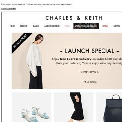 [Charles & Keith] LAUNCH SPECIAL | Final Hours