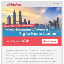 [Skiddoo] 🚴 Travel NOW! Skiddoo's Epic Adventure Sale is here! 🚴 | Fly Kuala Lumpur return fr. $74* | Chennai $220* | Osaka $427*
