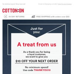 [Cotton On]  Here's $10 off your next online purchase!
