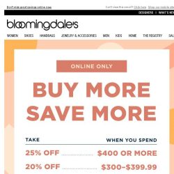 [Bloomingdales] Buy More, Save More on New Arrivals!