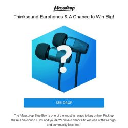 [Massdrop] Blue-Box for Thinksound Earphones: Win Big! Join for $39.99
