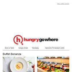 [HungryGoWhere] It's a Buffet Bonanza! Complimentary Free Flow Salad Bar, 50% Off Platter, 4th Dines Free & more!