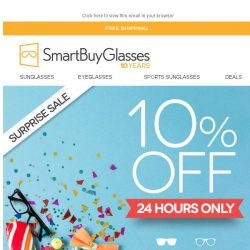 [SmartBuyGlasses] [24 hour Surprise Sale] 10% OFF Glasses, Sunglasses and Contacts.🎁