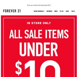 [FOREVER 21] ALL SALE ITEMS UNDER $10 IN STORE!!