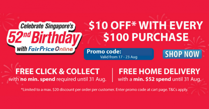 274c5c9572b Celebrate Singapore's 52nd Birthday with FairPrice Online! Use this coupon  code to enjoy $10 off with every $100 purchase, valid till 23 August 2017.