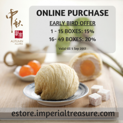 [Treasures - by Imperial Treasure] Pre-order your Imperial Treasure mooncakes via the e-store and enjoy up to 20% early bird discount.