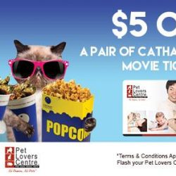 [Cathay Cineplexes] We love you for loving pets and here's a reward for you members of Pet Lovers Centre!