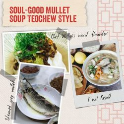 [The Soup Spoon] Soul-Good Mullet Soup Teochew Style | Inspired by all things fish but not fishy!